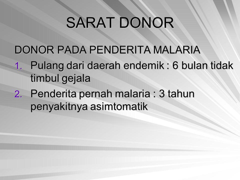 SARAT DONOR DONOR PADA PENDERITA MALARIA