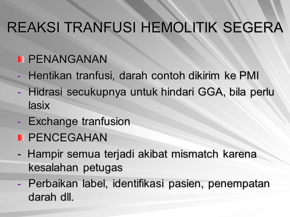 REAKSI TRANFUSI HEMOLITIK SEGERA