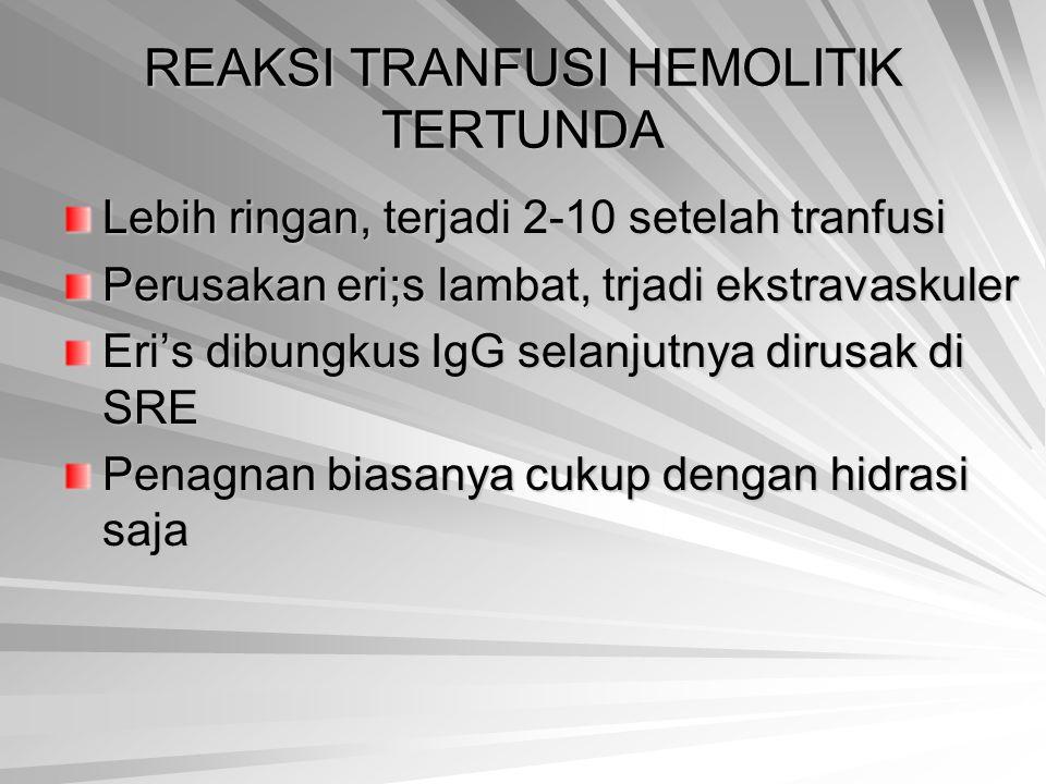 REAKSI TRANFUSI HEMOLITIK TERTUNDA