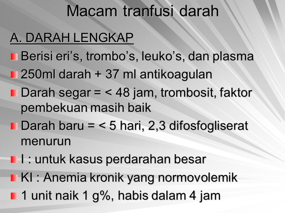 Macam tranfusi darah A. DARAH LENGKAP