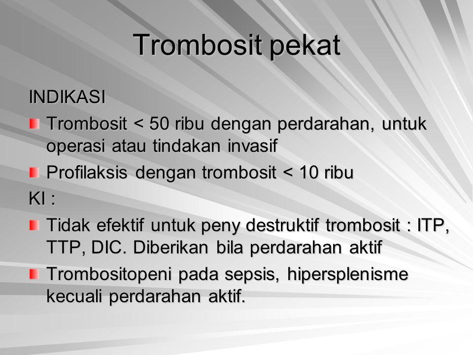 Trombosit pekat INDIKASI
