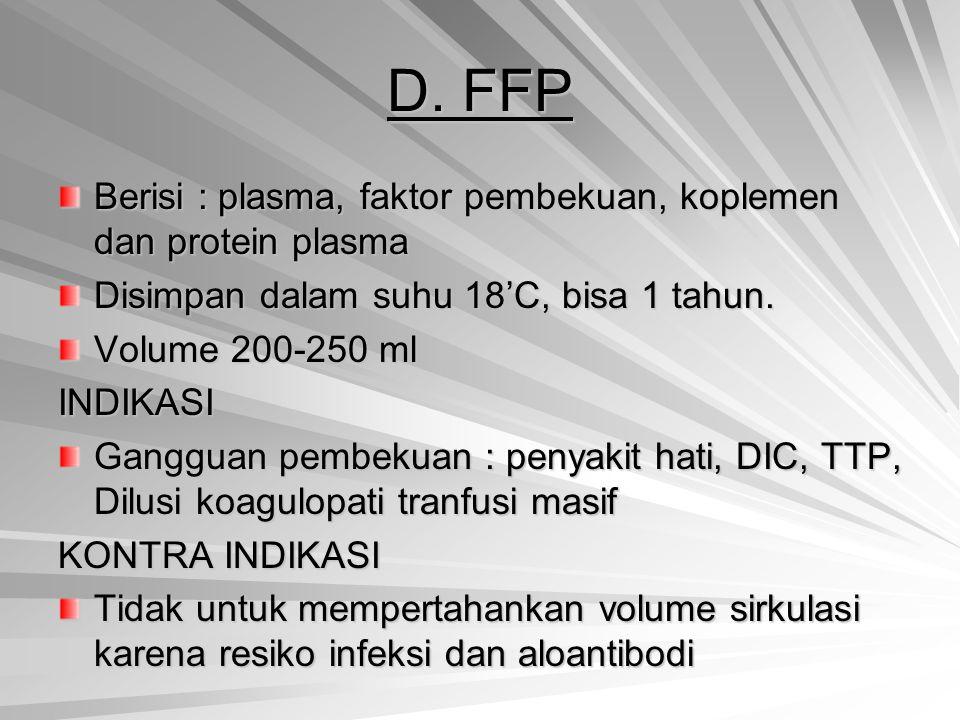D. FFP Berisi : plasma, faktor pembekuan, koplemen dan protein plasma