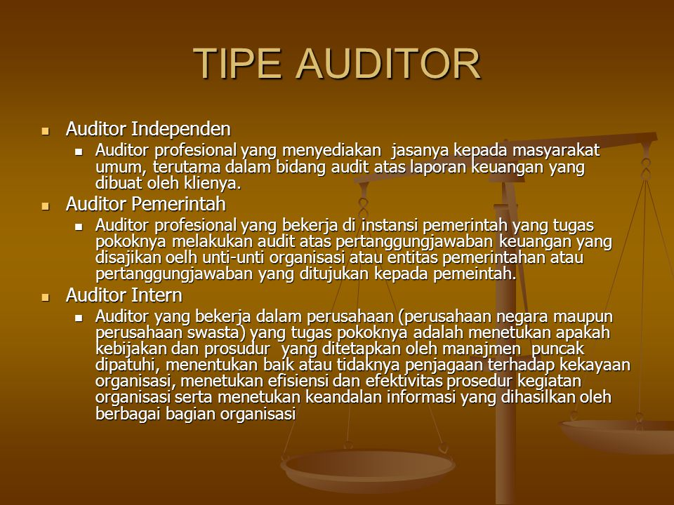 TIPE AUDITOR Auditor Independen Auditor Pemerintah Auditor Intern