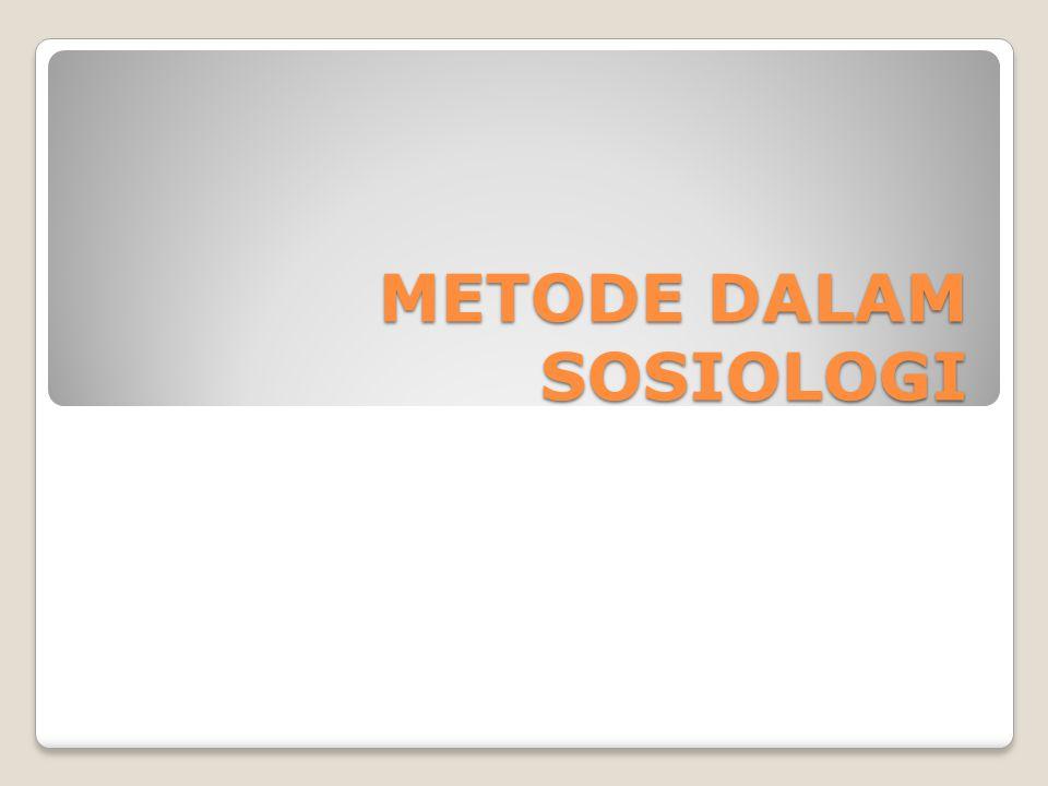 METODE DALAM SOSIOLOGI