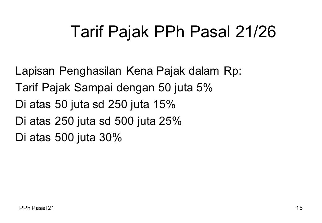Tarif Pajak PPh Pasal 21/26 Lapisan Penghasilan Kena Pajak dalam Rp: