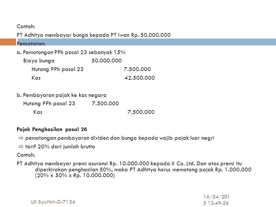 Contoh: PT Adhitya membayar bunga kepada PT Iwan Rp. 50. 000