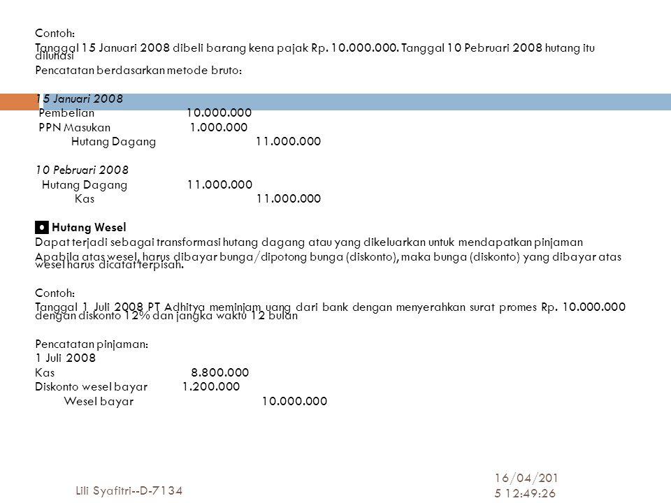 Contoh: Tanggal 15 Januari 2008 dibeli barang kena pajak Rp. 10. 000