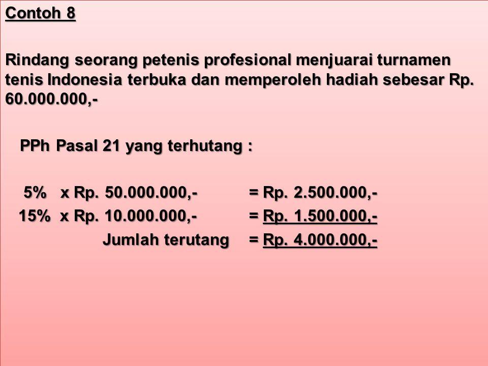 Contoh 8 Rindang seorang petenis profesional menjuarai turnamen tenis Indonesia terbuka dan memperoleh hadiah sebesar Rp.