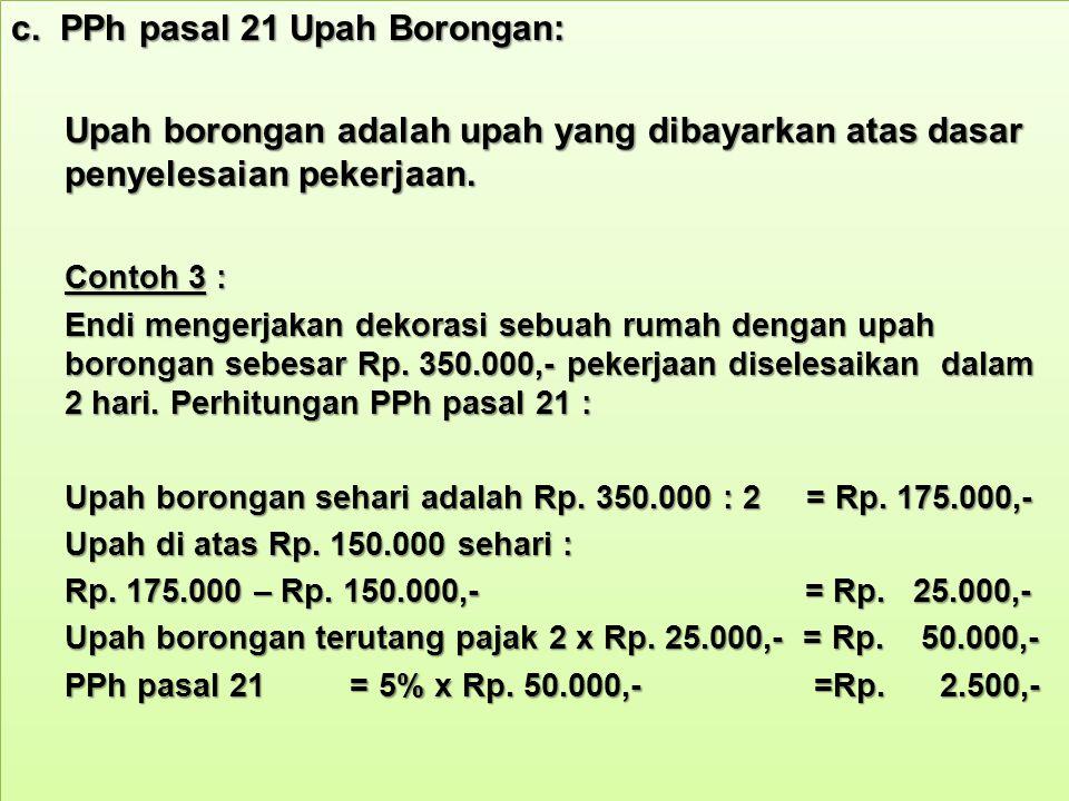 c. PPh pasal 21 Upah Borongan: