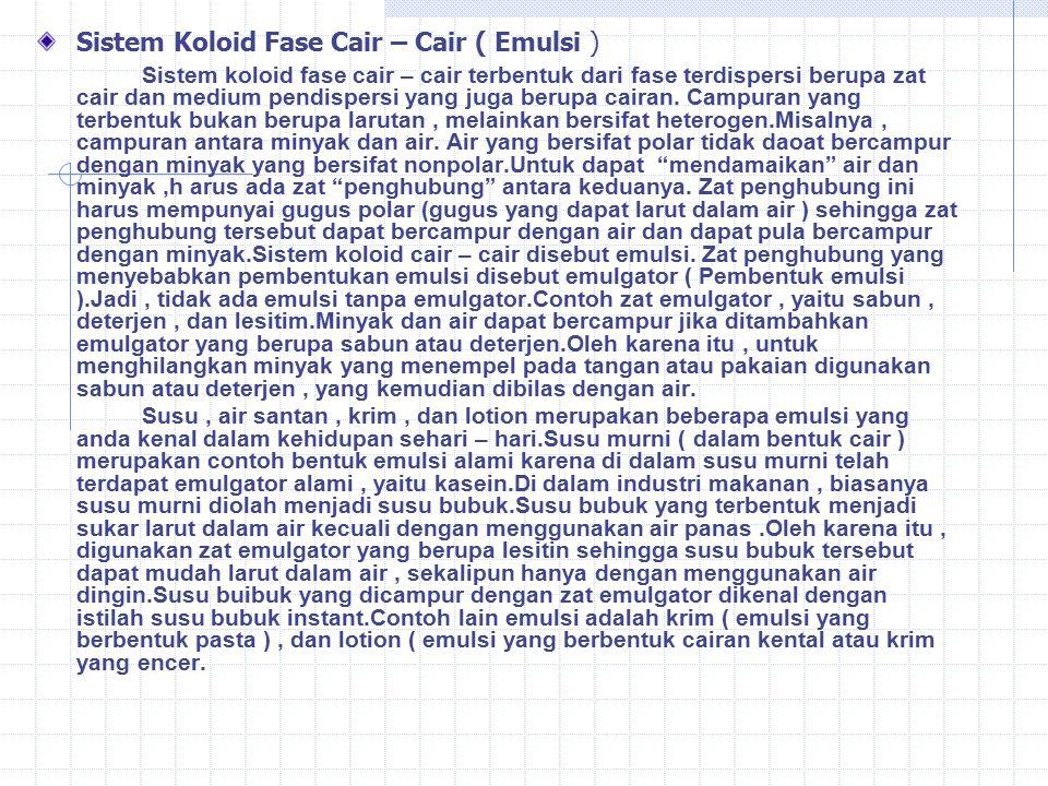 Sistem Koloid Fase Cair – Cair ( Emulsi )