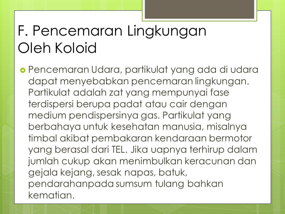 F. Pencemaran Lingkungan Oleh Koloid