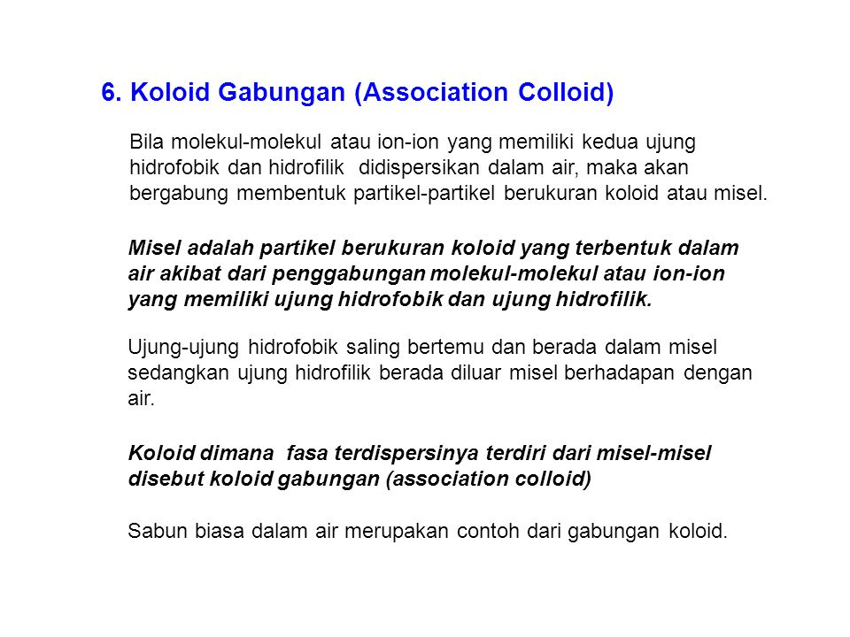 6. Koloid Gabungan (Association Colloid)