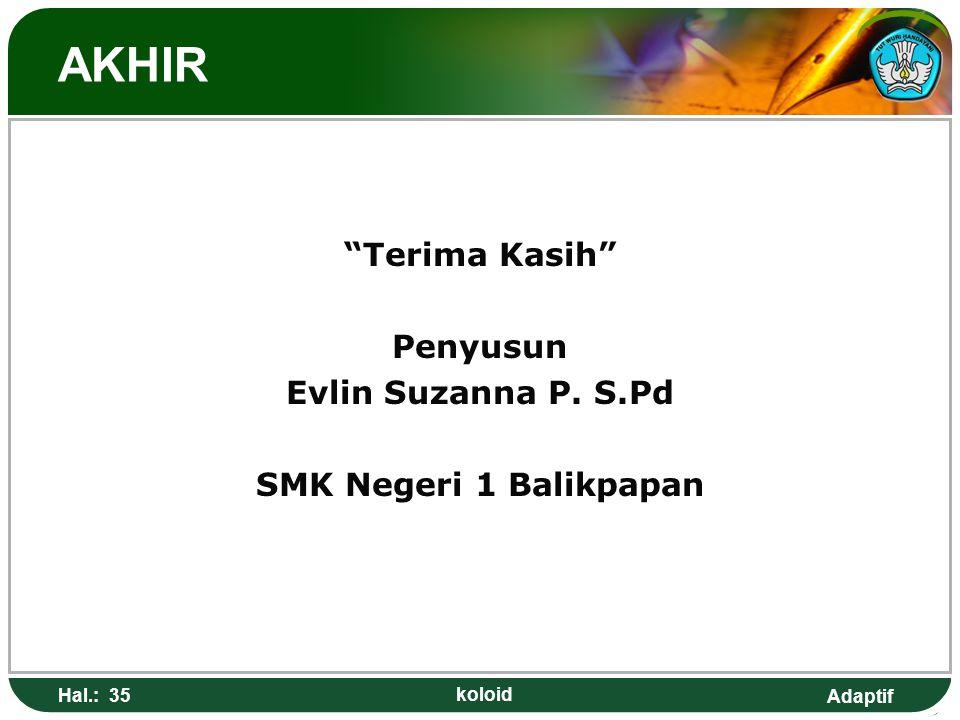 Terima Kasih Penyusun Evlin Suzanna P. S.Pd SMK Negeri 1 Balikpapan