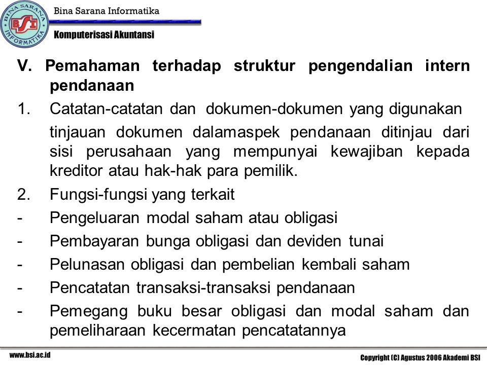 V. Pemahaman terhadap struktur pengendalian intern pendanaan