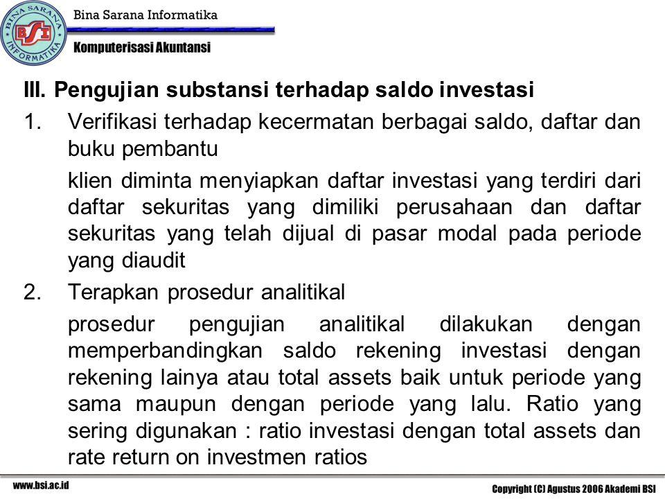 III. Pengujian substansi terhadap saldo investasi