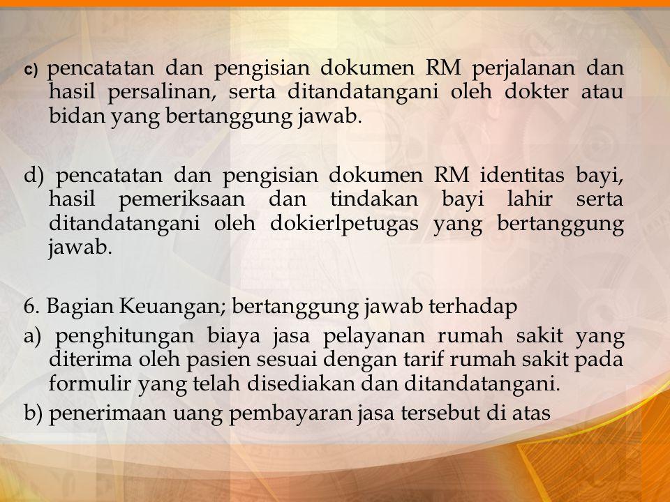 6. Bagian Keuangan; bertanggung jawab terhadap
