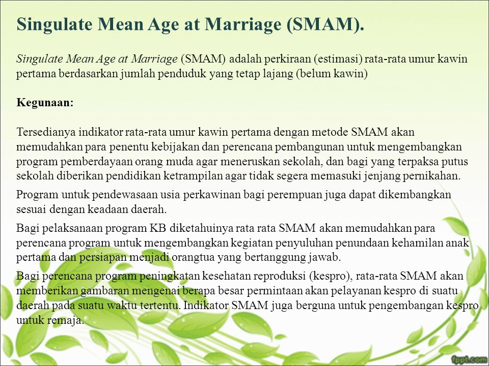 Singulate Mean Age at Marriage (SMAM).