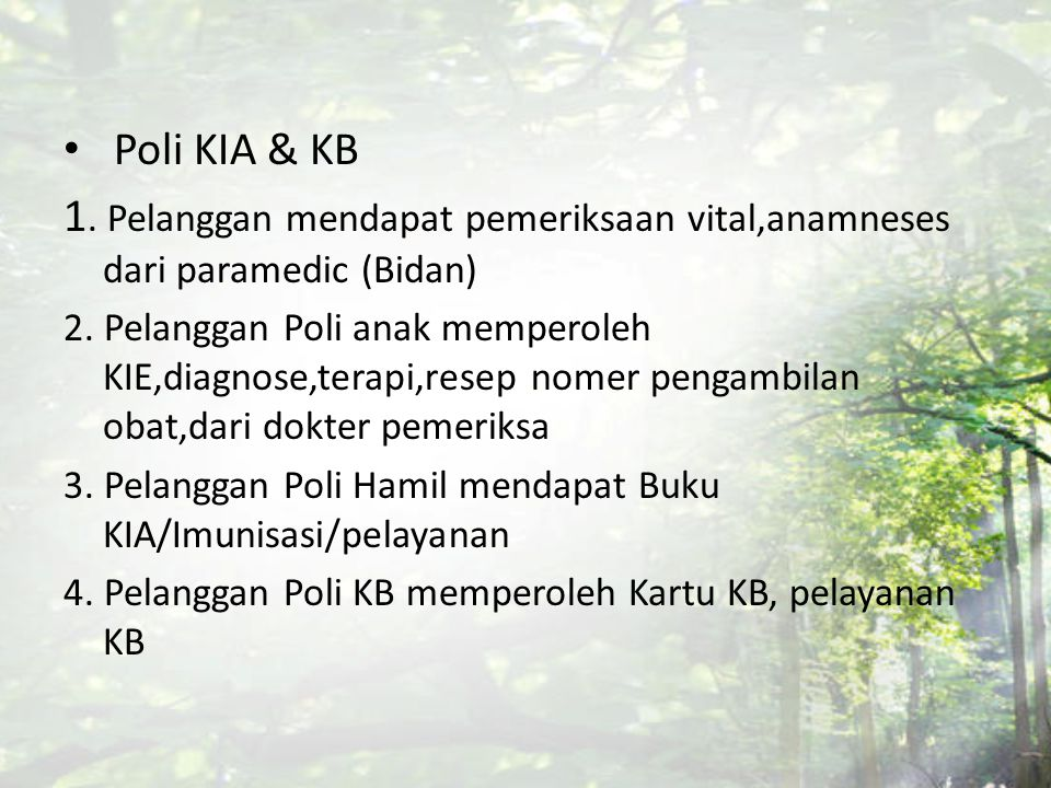 Poli KIA & KB 1. Pelanggan mendapat pemeriksaan vital,anamneses dari paramedic (Bidan)