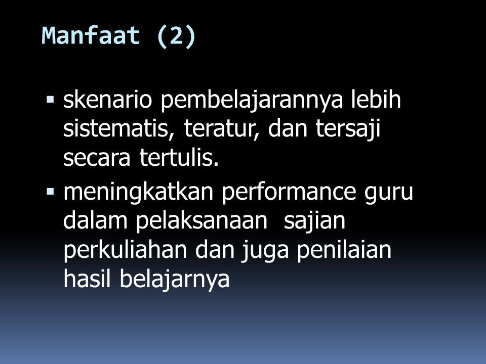 Manfaat (2) skenario pembelajarannya lebih sistematis, teratur, dan tersaji secara tertulis.