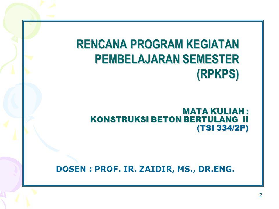 DOSEN : PROF. IR. ZAIDIR, MS., DR.ENG.