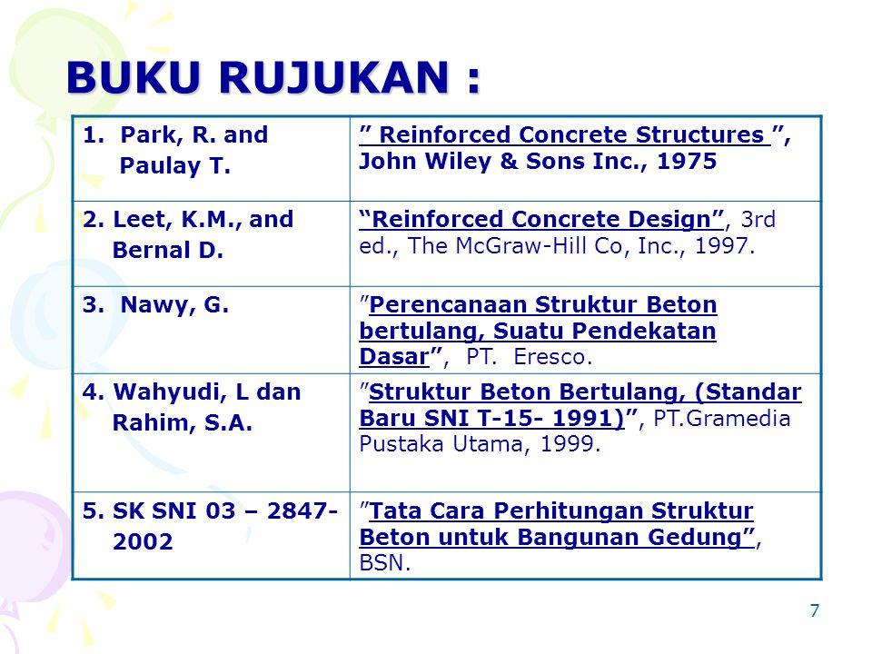 BUKU RUJUKAN : 1. Park, R. and Paulay T.