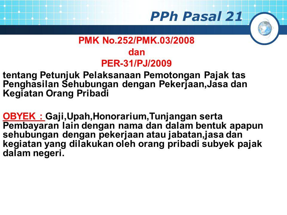 PPh Pasal 21 PMK No.252/PMK.03/2008 dan PER-31/PJ/2009
