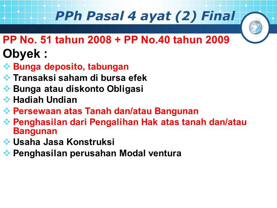 PPh Pasal 4 ayat (2) Final Obyek :