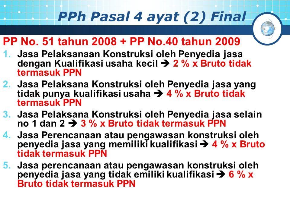 PPh Pasal 4 ayat (2) Final PP No. 51 tahun 2008 + PP No.40 tahun 2009