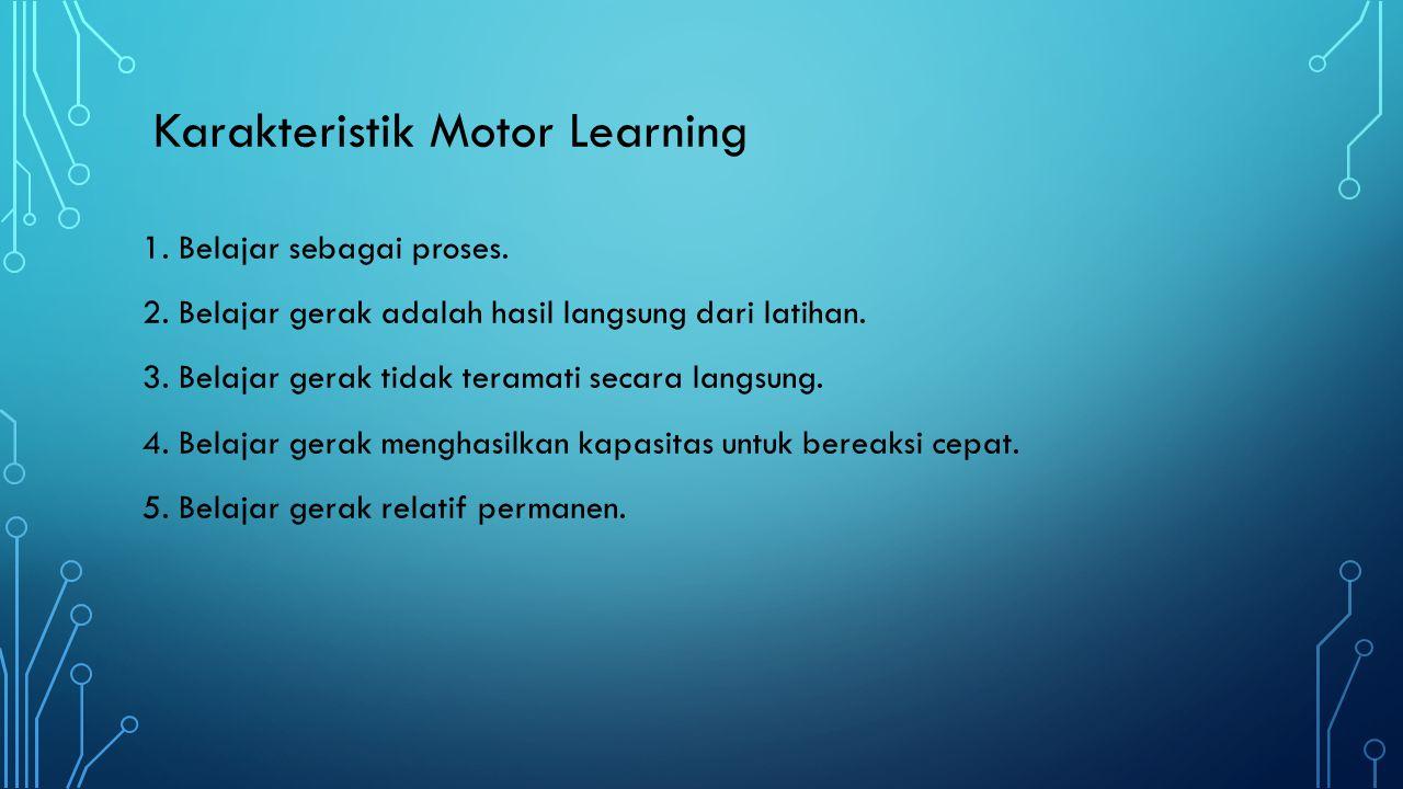 Karakteristik Motor Learning