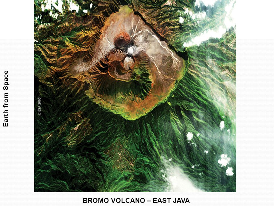 Earth from Space BROMO VOLCANO – EAST JAVA