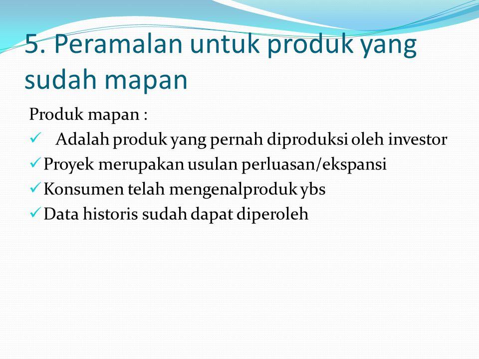 5. Peramalan untuk produk yang sudah mapan