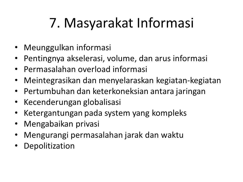 7. Masyarakat Informasi Meunggulkan informasi