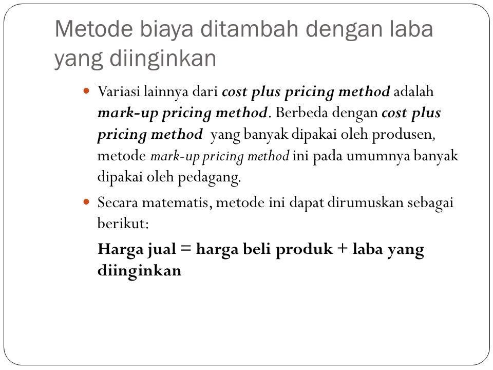 Metode biaya ditambah dengan laba yang diinginkan