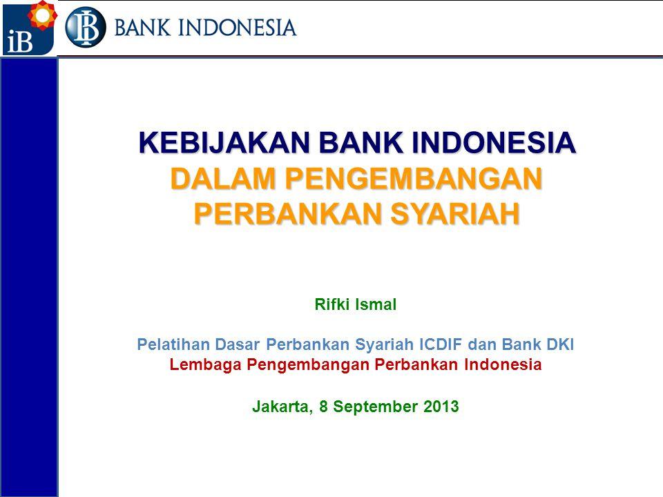 KEBIJAKAN BANK INDONESIA DALAM PENGEMBANGAN PERBANKAN SYARIAH