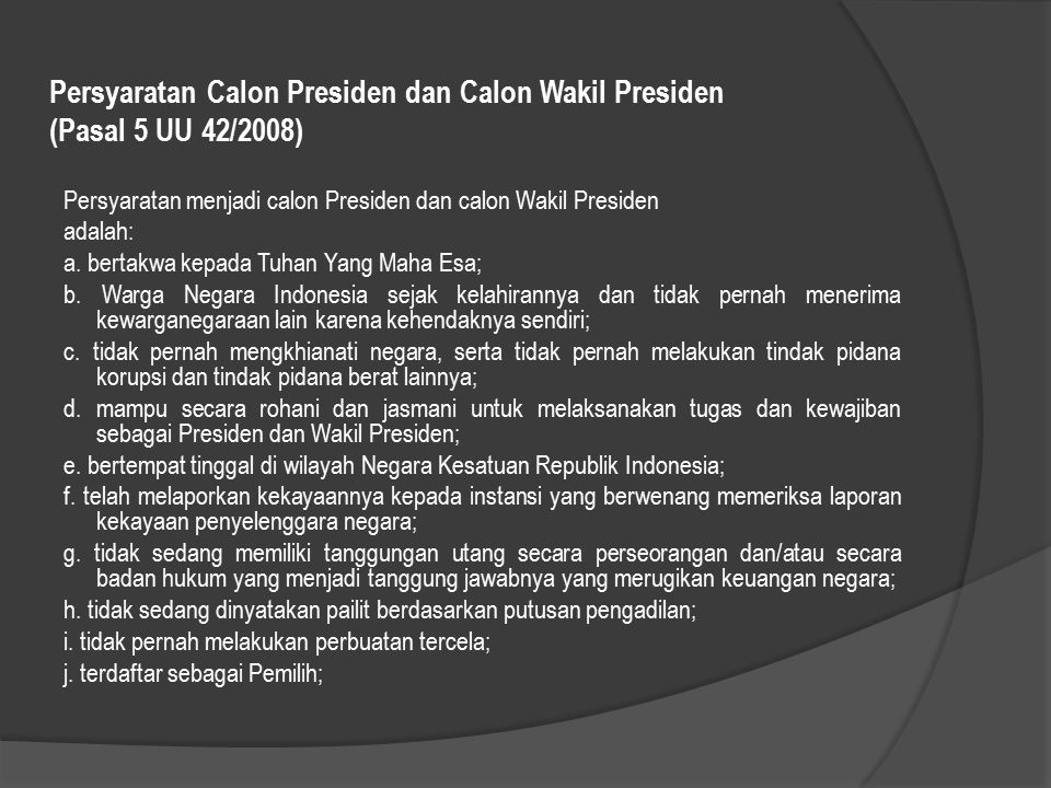 Persyaratan Calon Presiden dan Calon Wakil Presiden (Pasal 5 UU 42/2008)