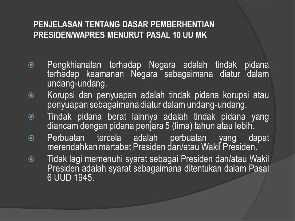 PENJELASAN TENTANG DASAR PEMBERHENTIAN PRESIDEN/WAPRES MENURUT PASAL 10 UU MK