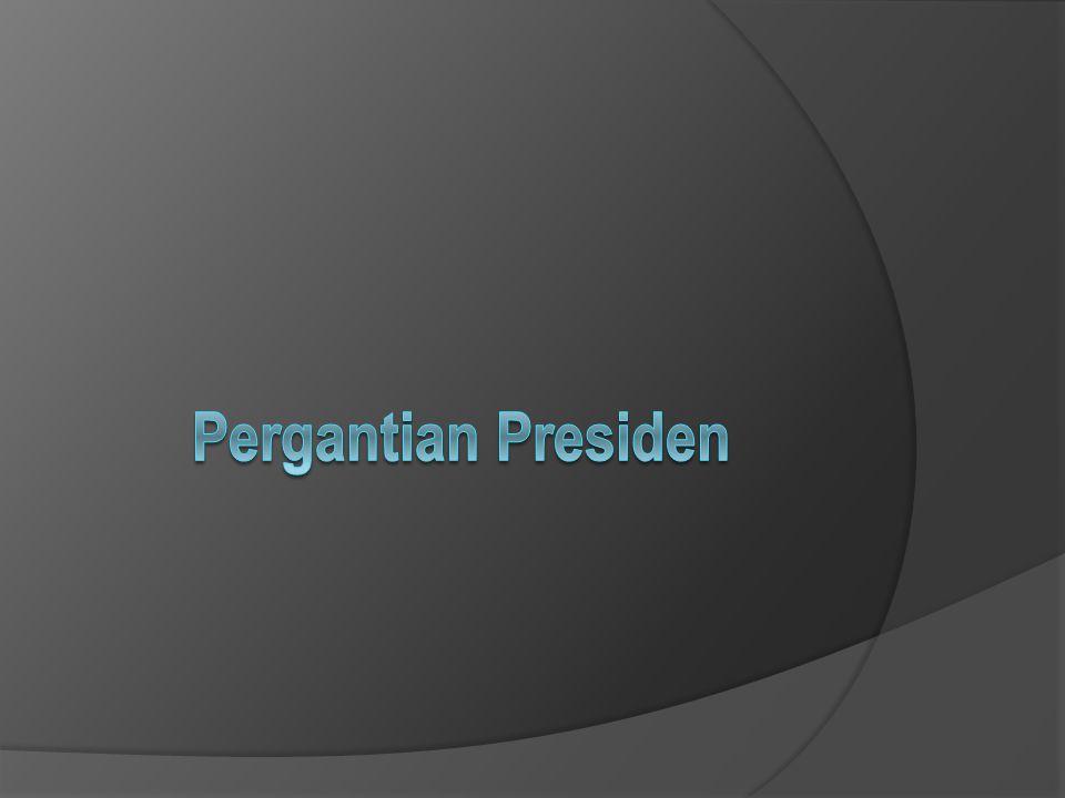 Pergantian Presiden