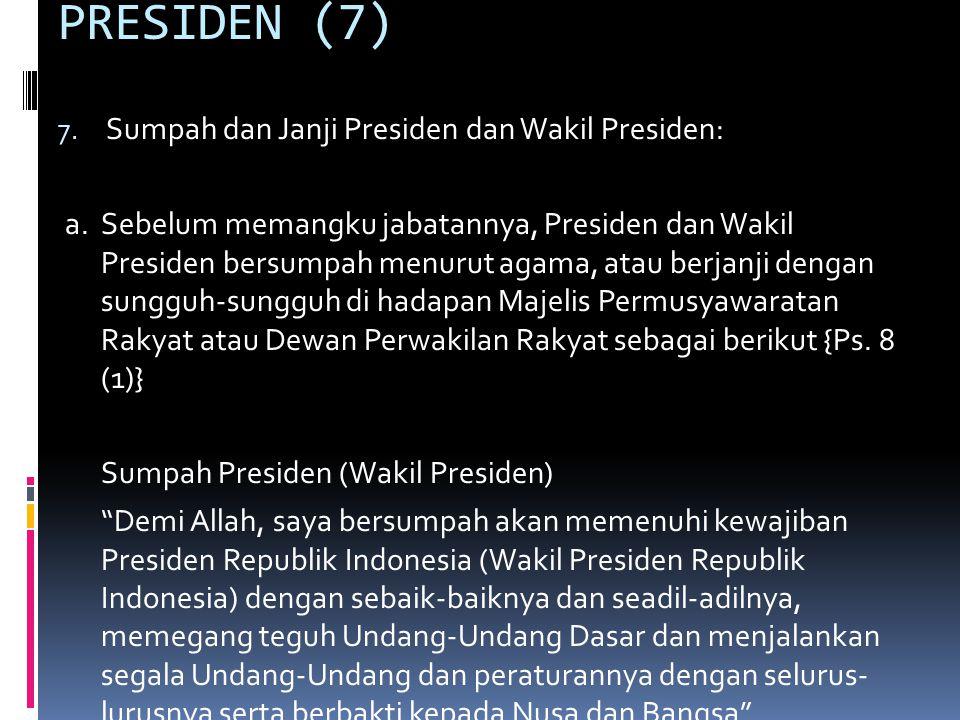 PRESIDEN (7) Sumpah dan Janji Presiden dan Wakil Presiden: