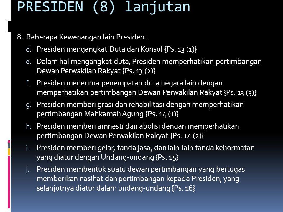 PRESIDEN (8) lanjutan 8. Beberapa Kewenangan lain Presiden :