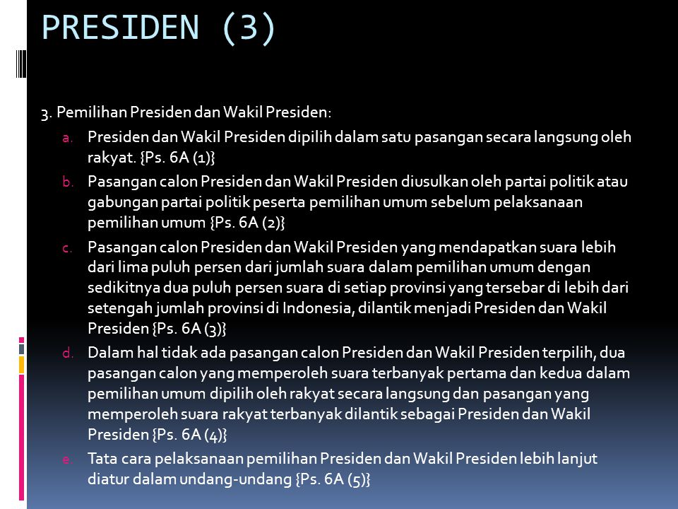 PRESIDEN (3) 3. Pemilihan Presiden dan Wakil Presiden: