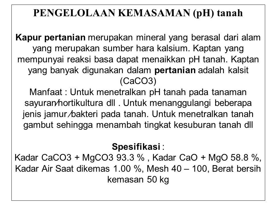 PENGELOLAAN KEMASAMAN (pH) tanah