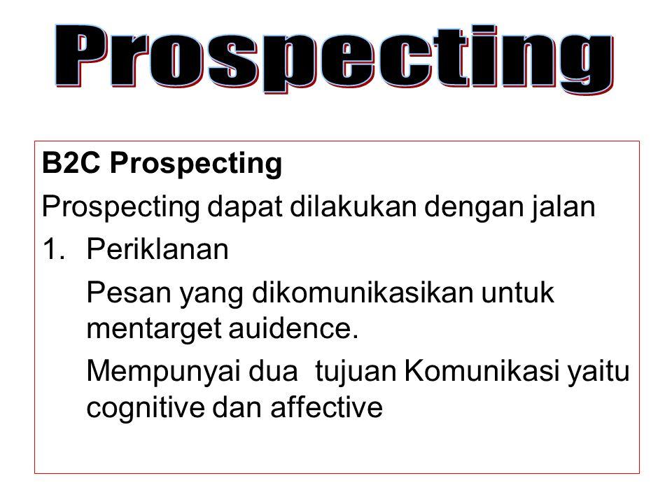 Prospecting B2C Prospecting Prospecting dapat dilakukan dengan jalan
