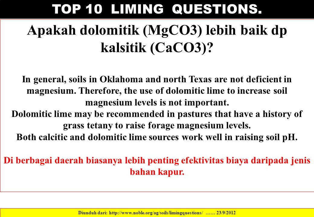 Both calcitic and dolomitic lime sources work well in raising soil pH.