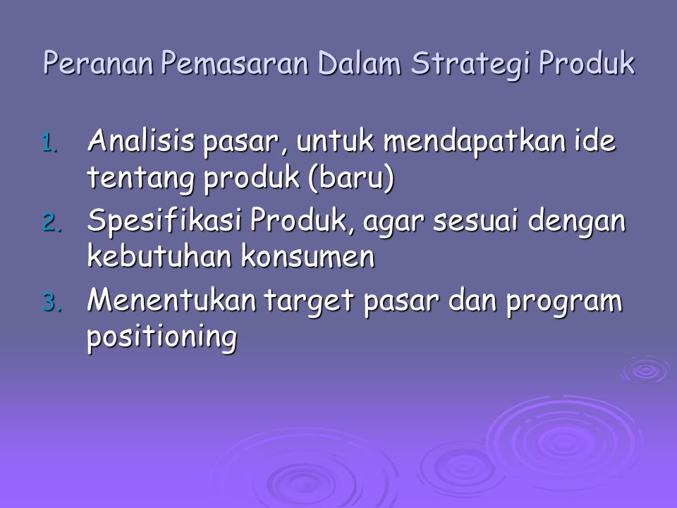 Peranan Pemasaran Dalam Strategi Produk