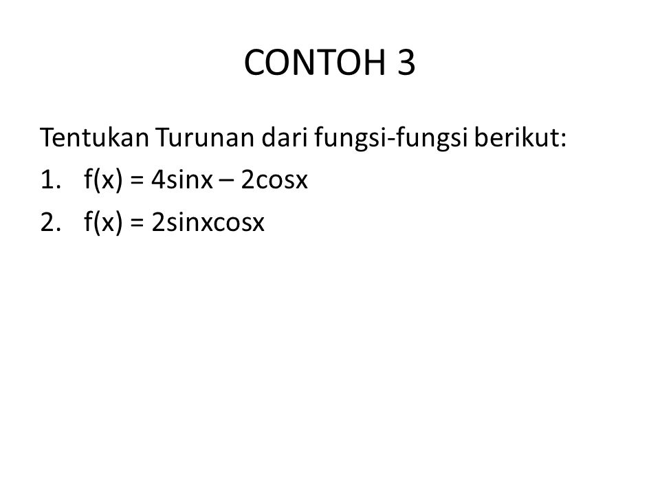 CONTOH 3 Tentukan Turunan dari fungsi-fungsi berikut: