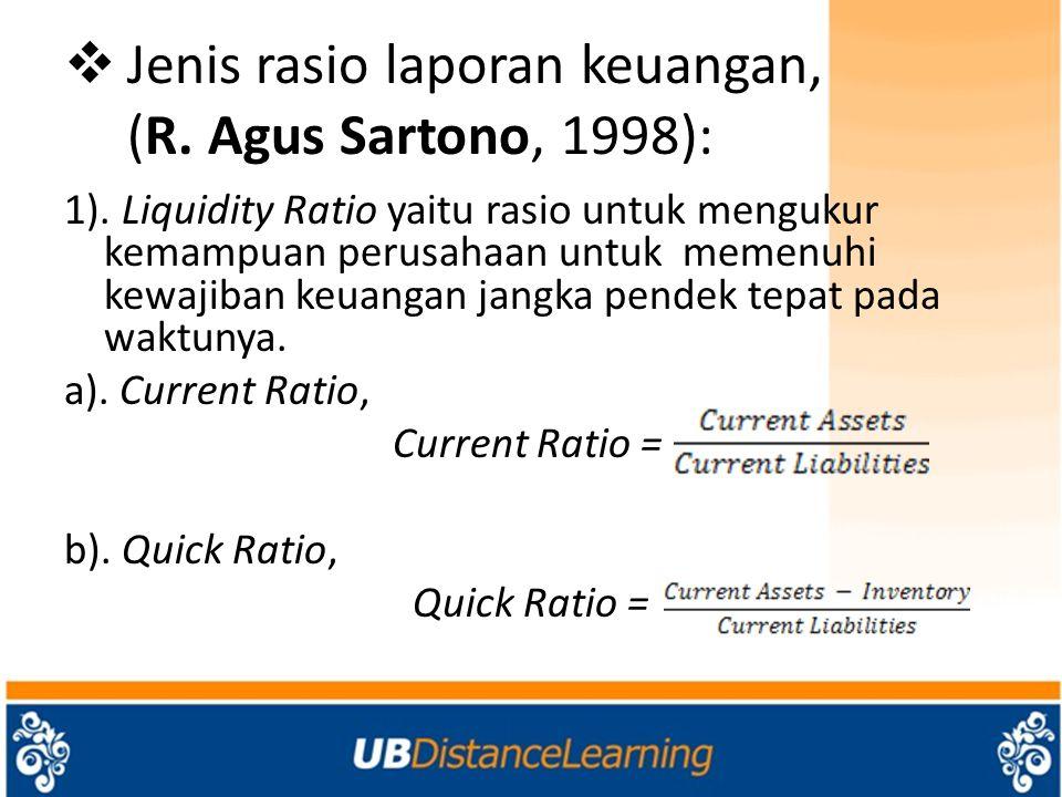 Jenis rasio laporan keuangan, (R. Agus Sartono, 1998):