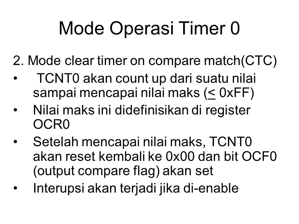 Mode Operasi Timer 0 2. Mode clear timer on compare match(CTC)