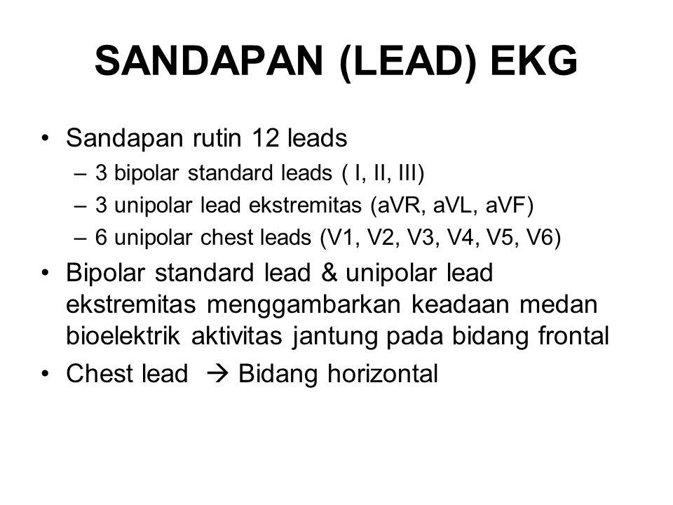 SANDAPAN (LEAD) EKG Sandapan rutin 12 leads