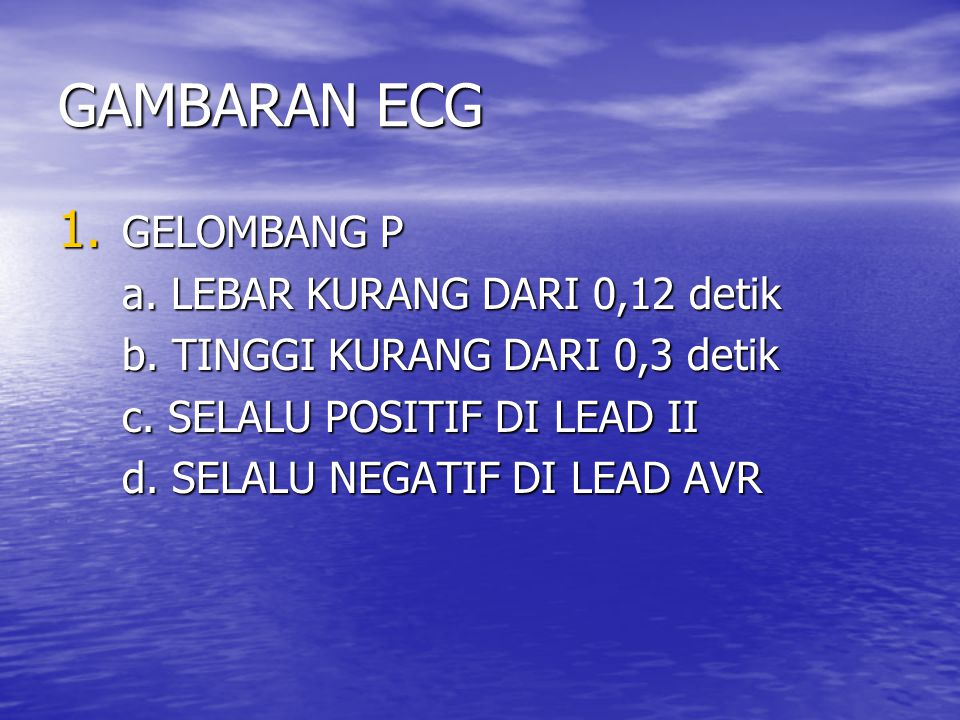GAMBARAN ECG GELOMBANG P a. LEBAR KURANG DARI 0,12 detik