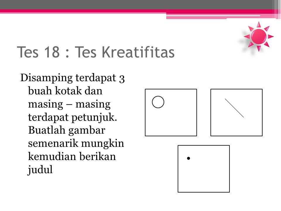 Tes 18 : Tes Kreatifitas